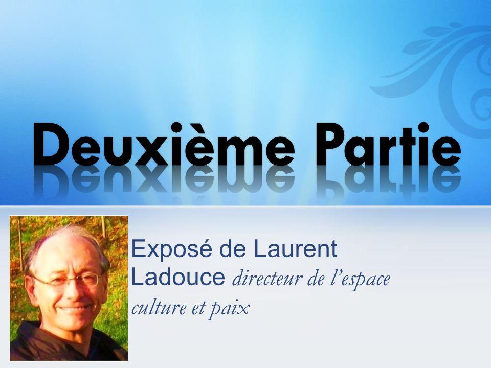 Deuxième Partie Exposé de Laurent Ladouce directeur de l'espace culture et paix