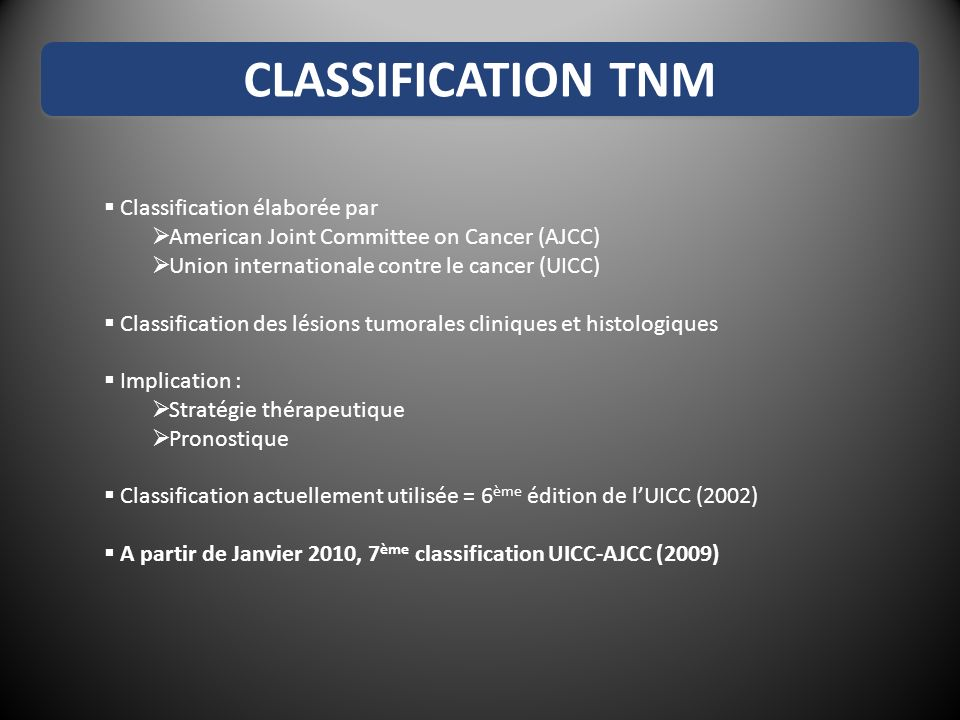 CLASSIFICATION TNM Classification élaborée par