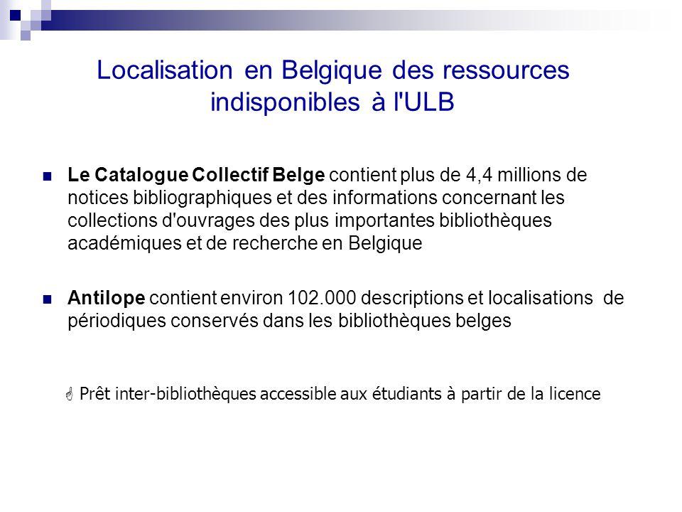 Localisation en Belgique des ressources indisponibles à l ULB