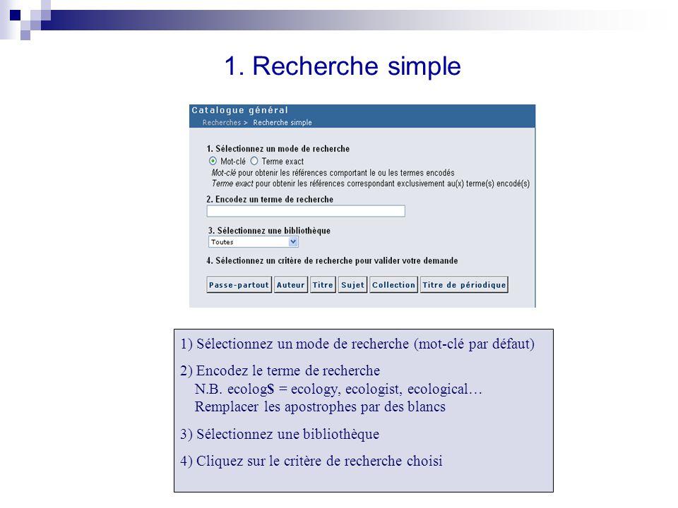 1. Recherche simple 1) Sélectionnez un mode de recherche (mot-clé par défaut) 2) Encodez le terme de recherche.