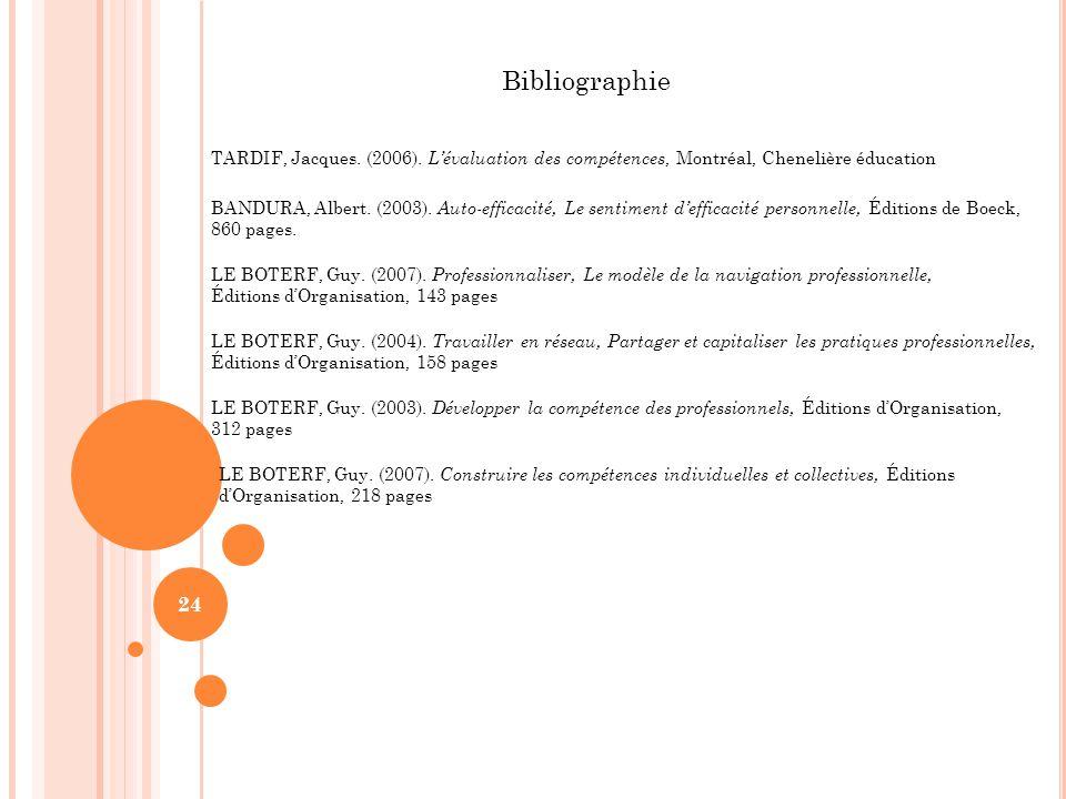 Bibliographie TARDIF, Jacques. (2006). L'évaluation des compétences, Montréal, Chenelière éducation.