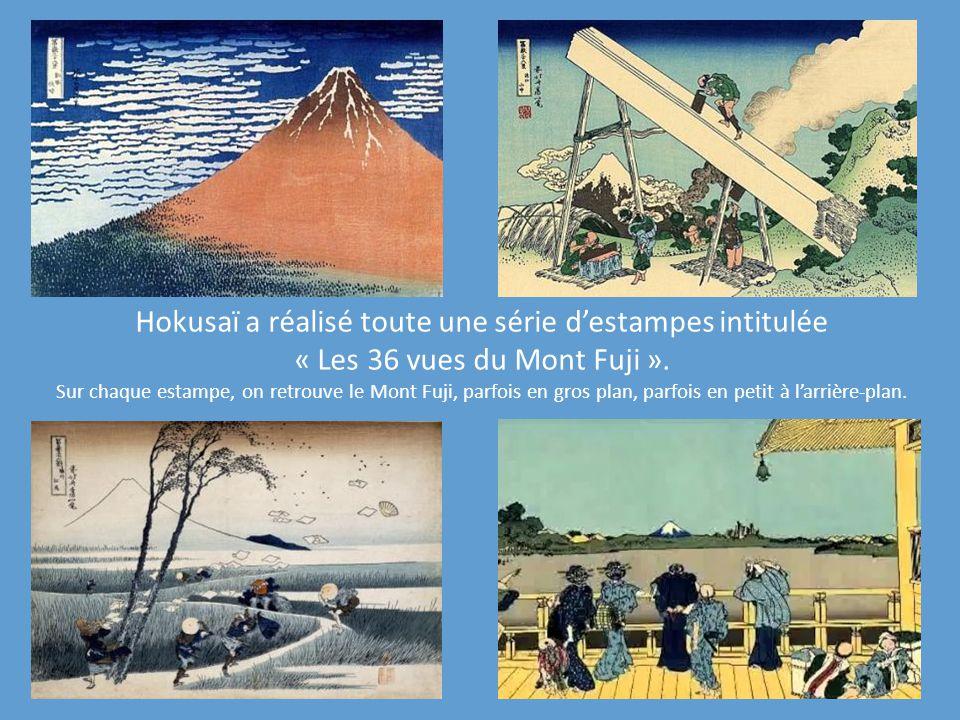 Hokusaï a réalisé toute une série d'estampes intitulée