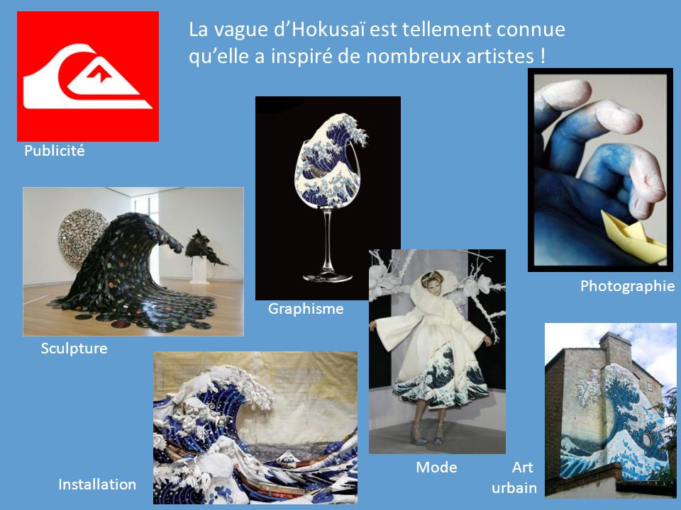 La vague d'Hokusaï est tellement connue qu'elle a inspiré de nombreux artistes !
