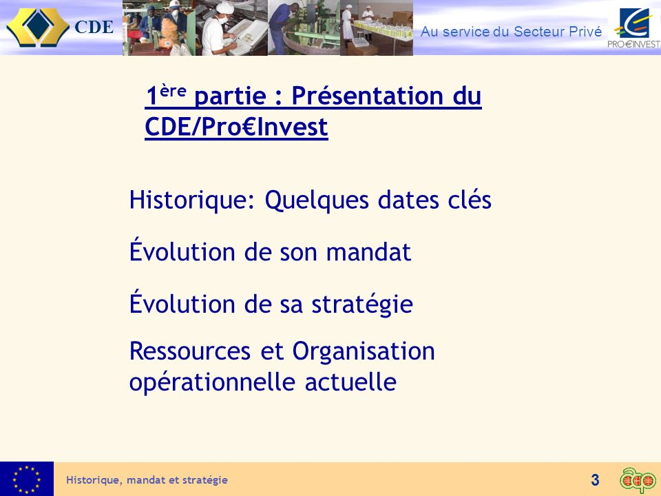 1ère partie : Présentation du CDE/Pro€Invest