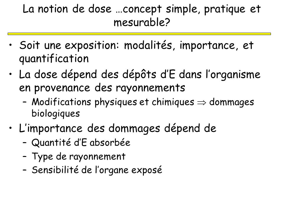 La notion de dose …concept simple, pratique et mesurable