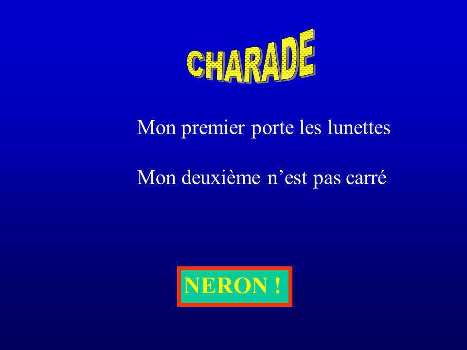 CHARADE NERON ! Mon premier porte les lunettes