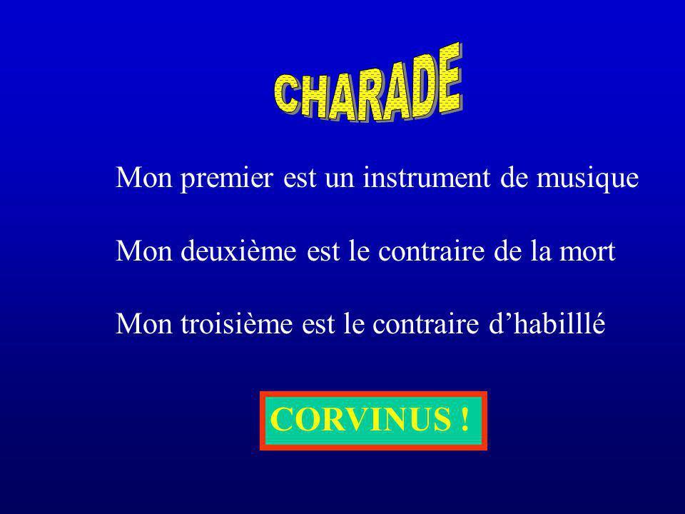 CHARADE CORVINUS ! Mon premier est un instrument de musique