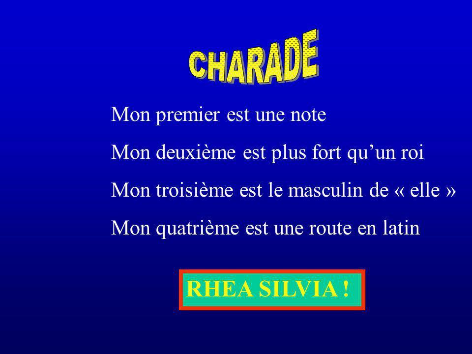 CHARADE RHEA SILVIA ! Mon premier est une note