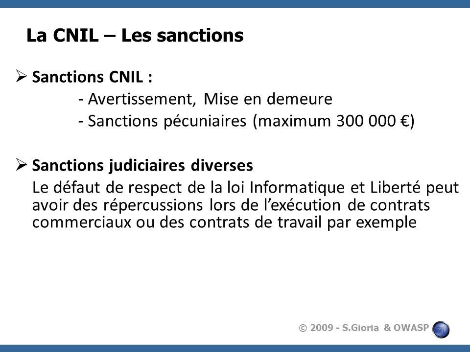 La CNIL – Les sanctions Sanctions CNIL : - Avertissement, Mise en demeure. - Sanctions pécuniaires (maximum 300 000 €)