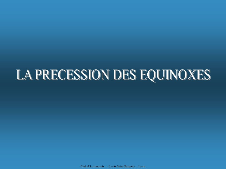 LA PRECESSION DES EQUINOXES