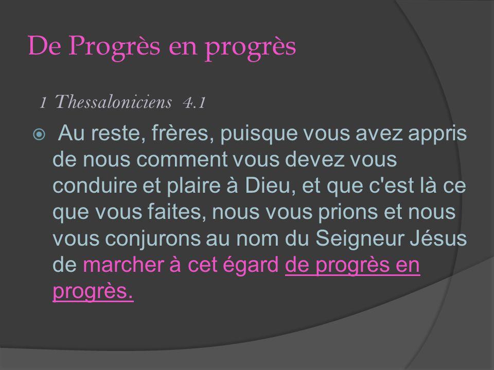 De Progrès en progrès 1 Thessaloniciens 4.1