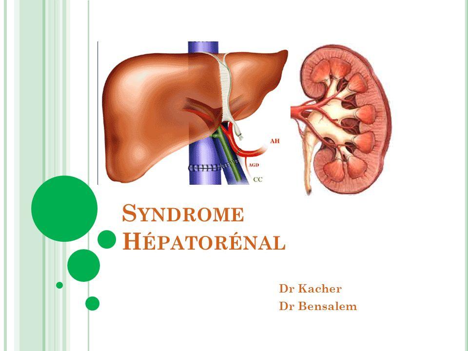 Syndrome Hépatorénal Dr Kacher Dr Bensalem