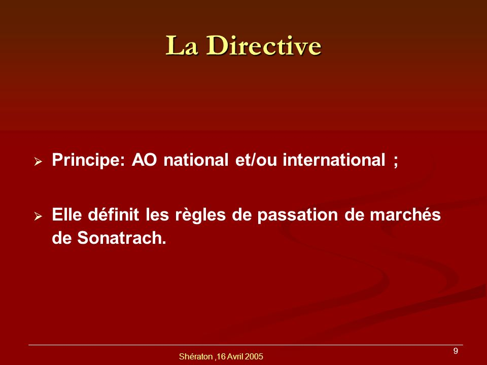 La Directive Principe: AO national et/ou international ;