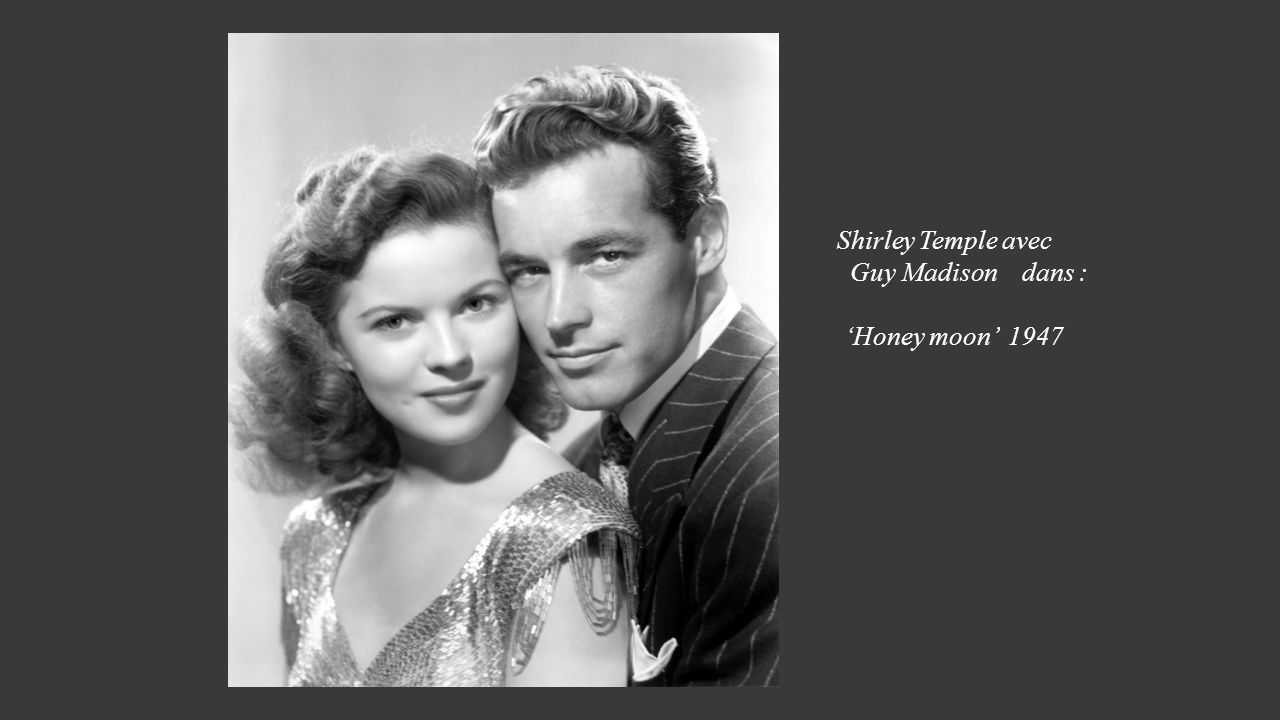 Shirley Temple avec Guy Madison dans : 'Honey moon' 1947