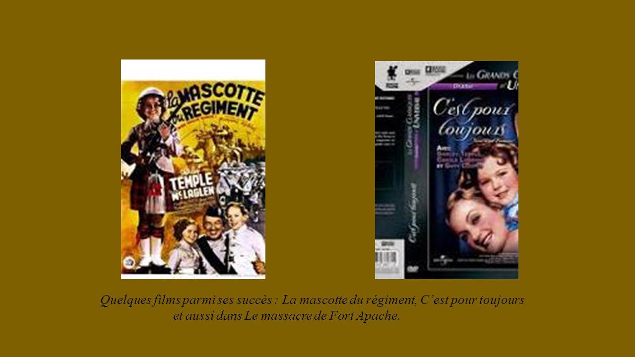 Quelques films parmi ses succès : La mascotte du régiment, C'est pour toujours