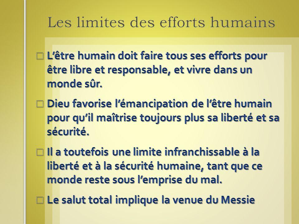 L'être humain doit faire tous ses efforts pour être libre et responsable, et vivre dans un monde sûr.