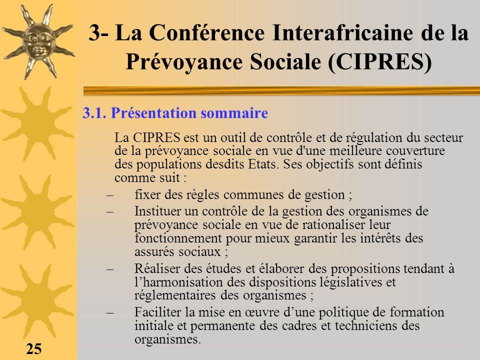 3- La Conférence Interafricaine de la Prévoyance Sociale (CIPRES)