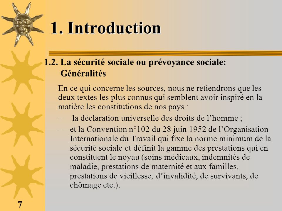 1. Introduction 1.2. La sécurité sociale ou prévoyance sociale: