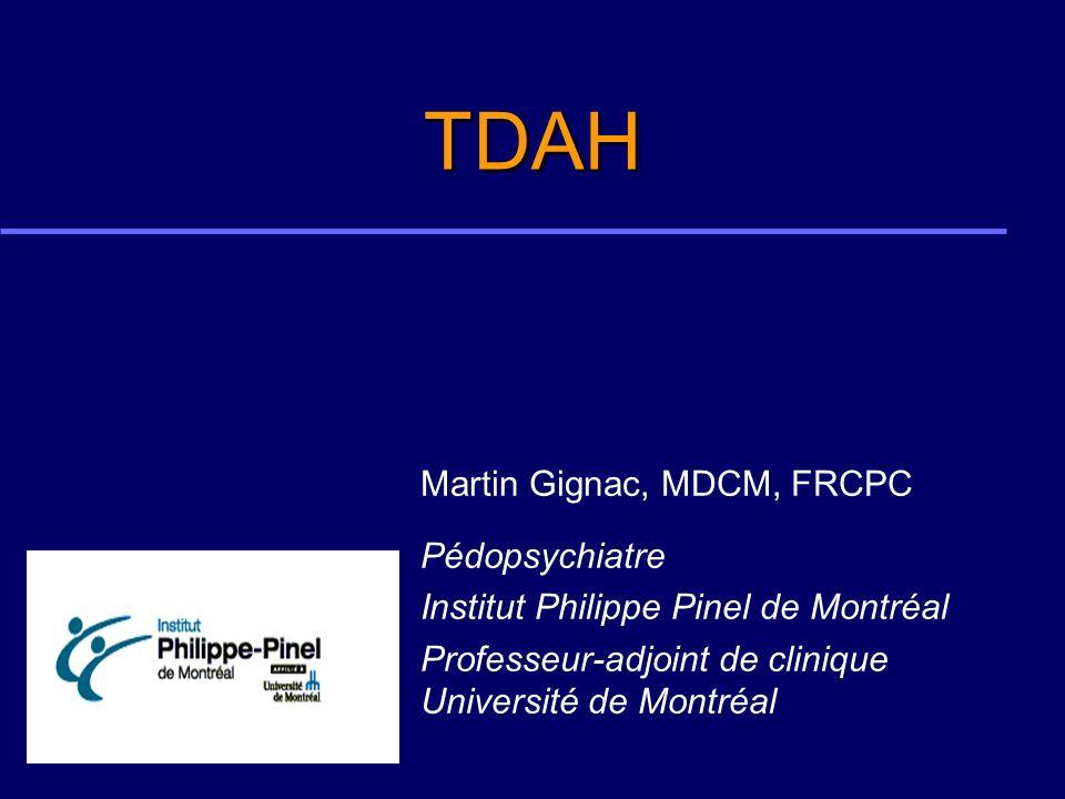 TDAH Martin Gignac, MDCM, FRCPC Pédopsychiatre