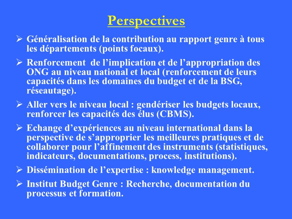 Perspectives Généralisation de la contribution au rapport genre à tous les départements (points focaux).