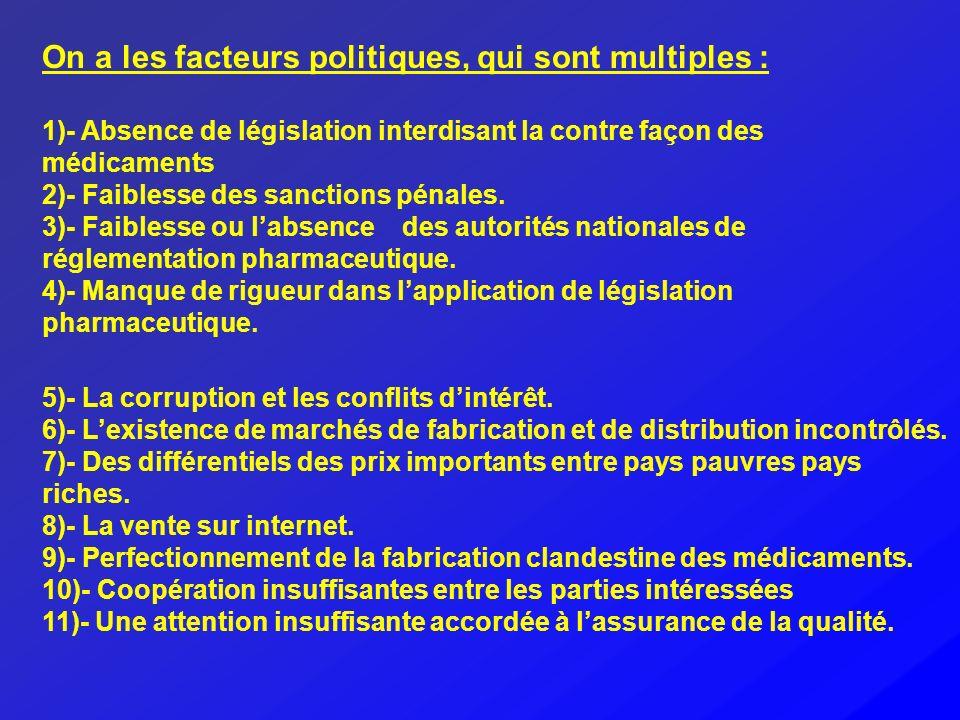On a les facteurs politiques, qui sont multiples :