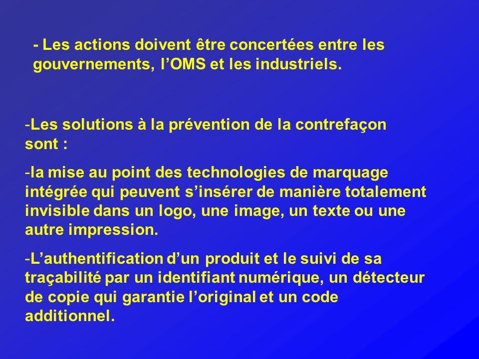 - Les actions doivent être concertées entre les gouvernements, l'OMS et les industriels.