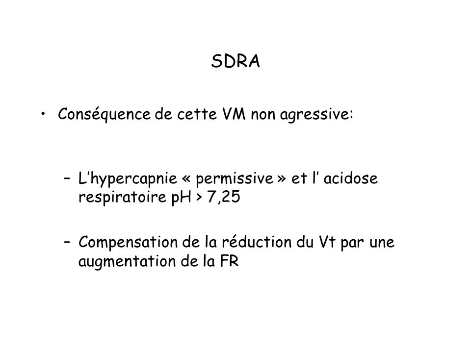 SDRA Conséquence de cette VM non agressive: