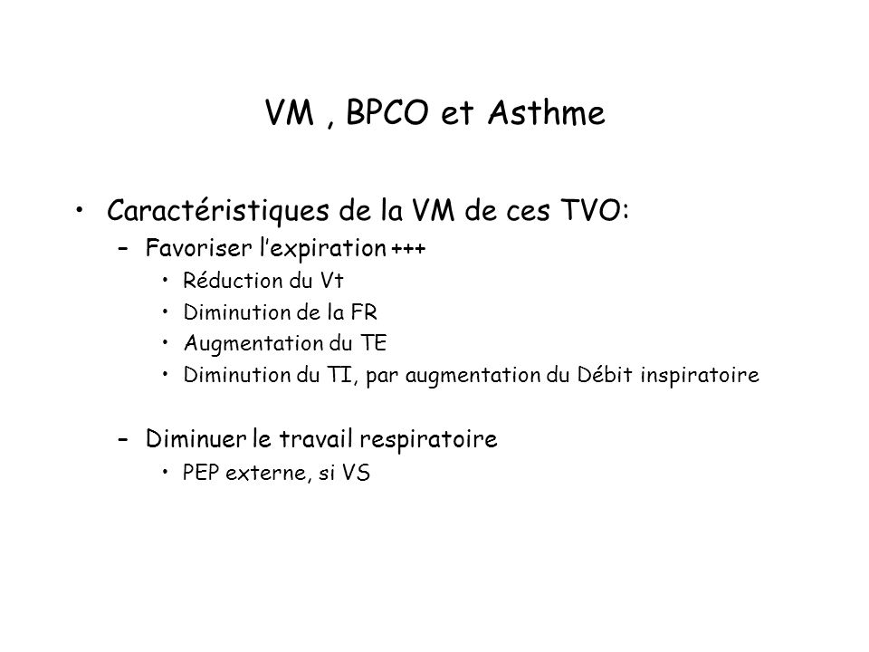VM , BPCO et Asthme Caractéristiques de la VM de ces TVO: