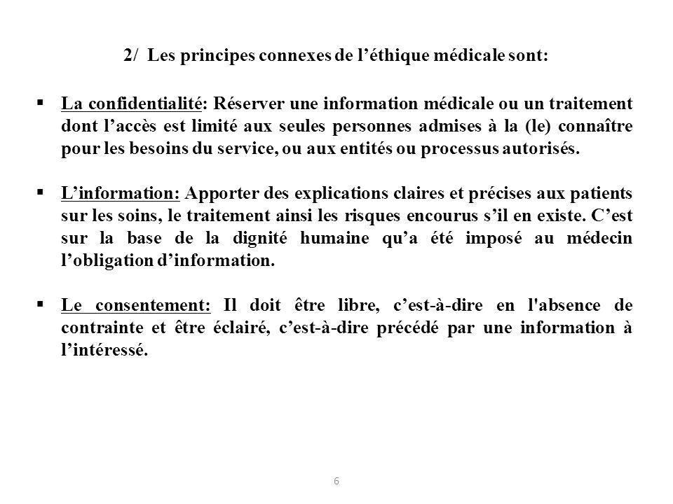 2/ Les principes connexes de l'éthique médicale sont: