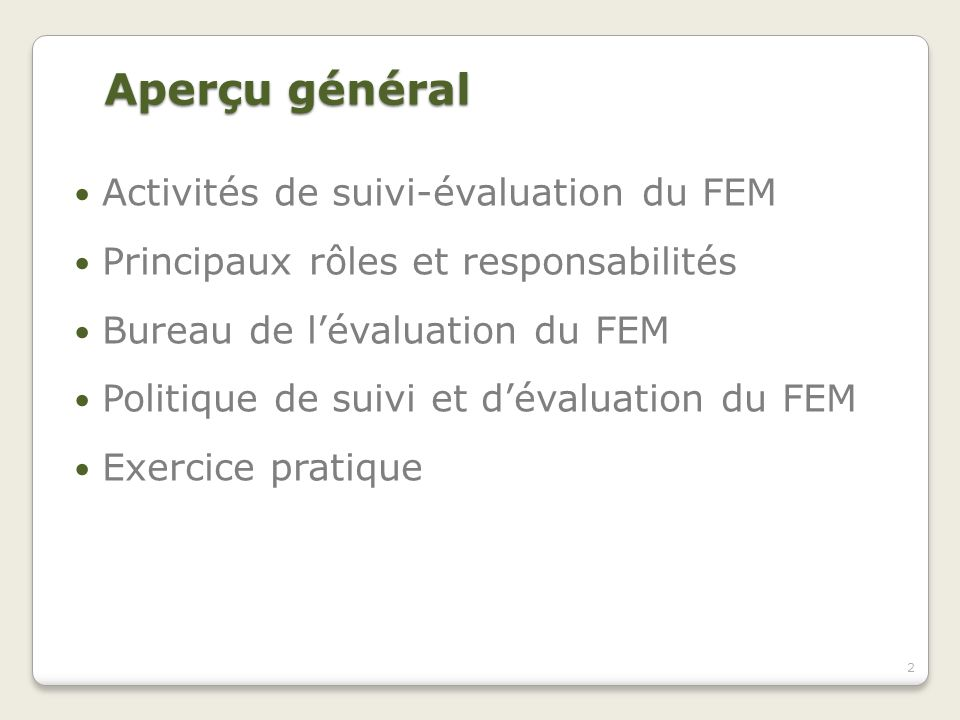 Aperçu général Activités de suivi-évaluation du FEM