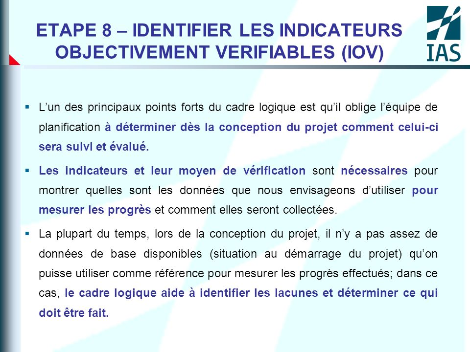 ETAPE 8 – IDENTIFIER LES INDICATEURS OBJECTIVEMENT VERIFIABLES (IOV)