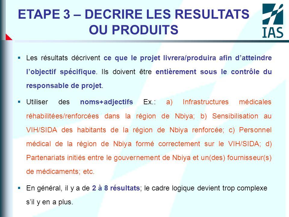ETAPE 3 – DECRIRE LES RESULTATS OU PRODUITS