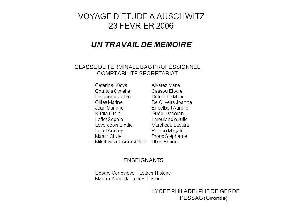 VOYAGE D'ETUDE A AUSCHWITZ 23 FEVRIER 2006 UN TRAVAIL DE MEMOIRE