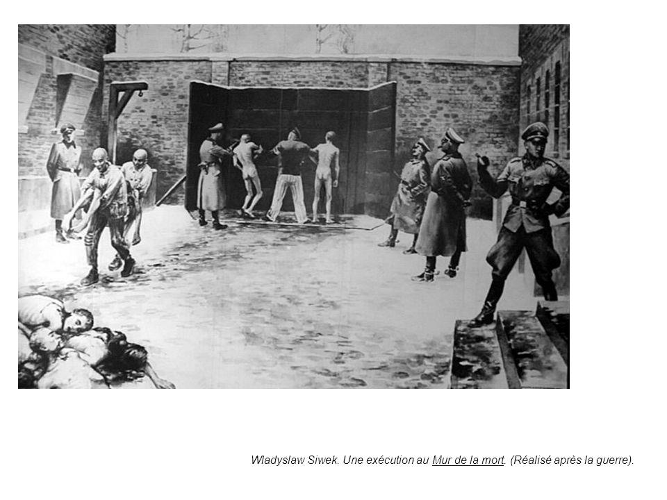 Wladyslaw Siwek. Une exécution au Mur de la mort