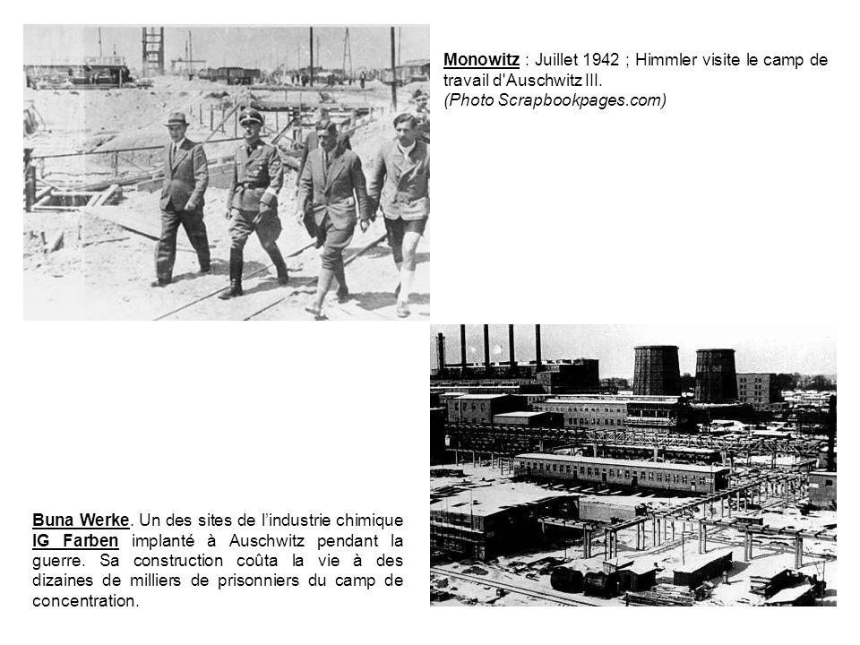 Monowitz : Juillet 1942 ; Himmler visite le camp de travail d Auschwitz III.