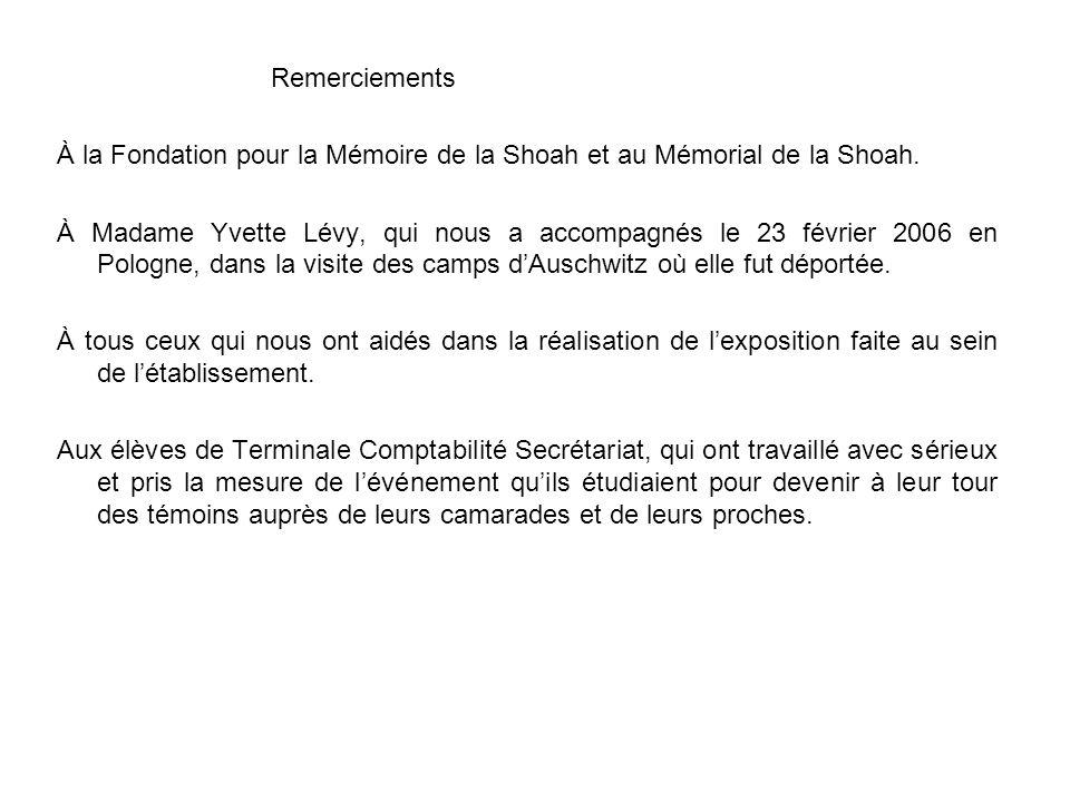 Remerciements À la Fondation pour la Mémoire de la Shoah et au Mémorial de la Shoah.