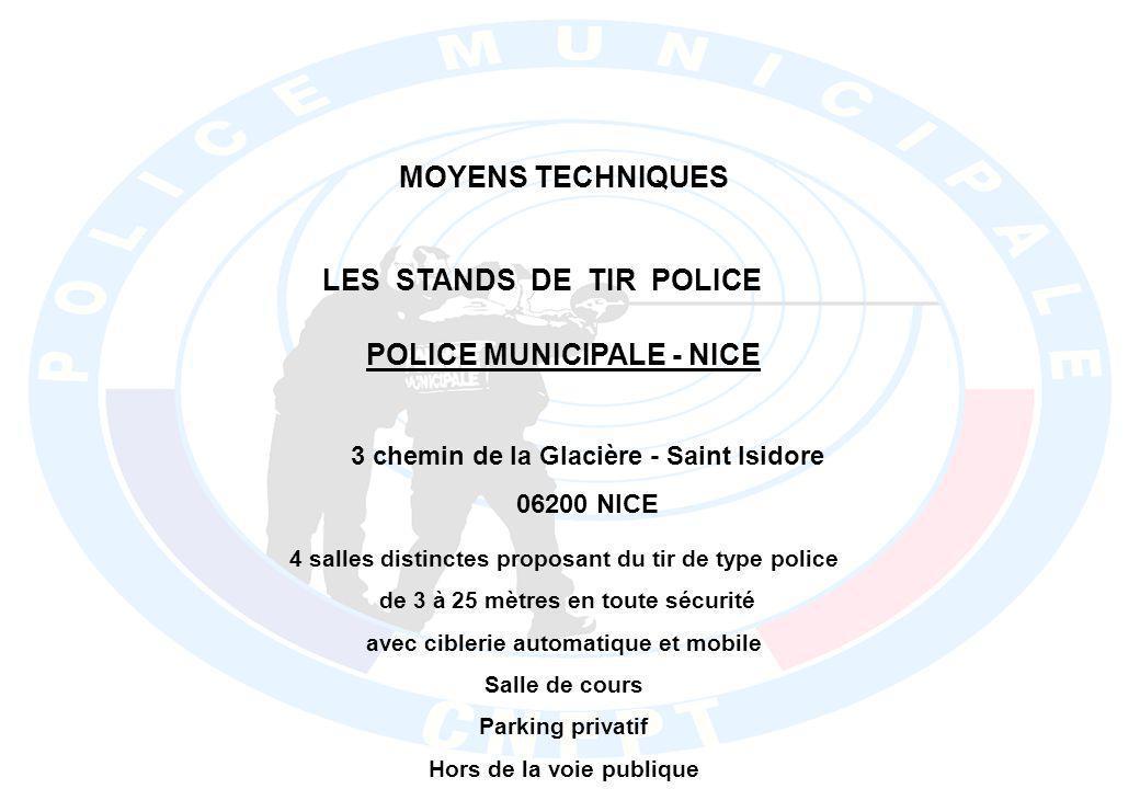 MOYENS TECHNIQUES LES STANDS DE TIR POLICE POLICE MUNICIPALE - NICE