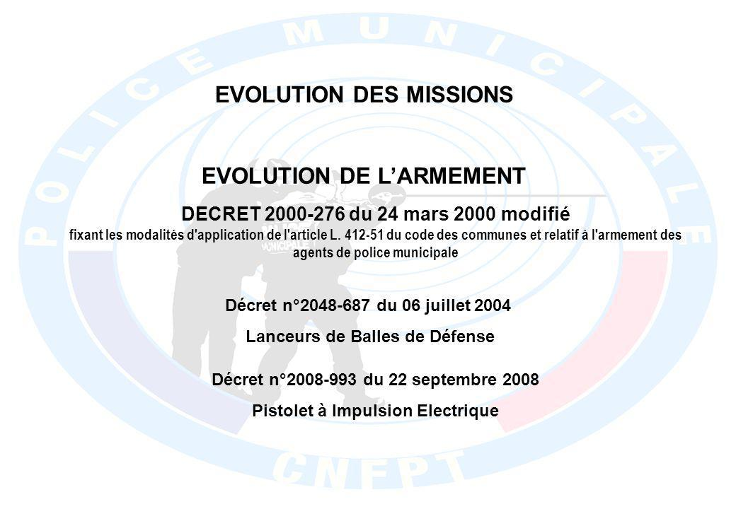 EVOLUTION DES MISSIONS EVOLUTION DE L'ARMEMENT