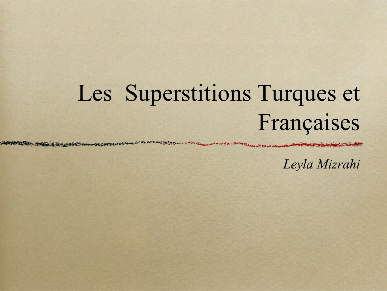 Les Superstitions Turques et Françaises