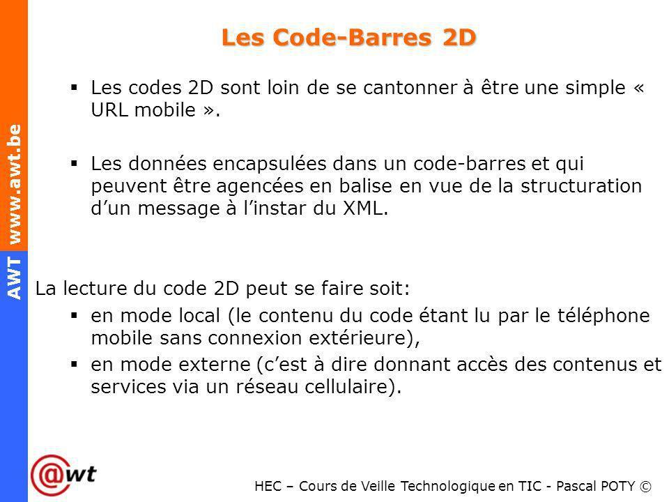 Les Code-Barres 2D Les codes 2D sont loin de se cantonner à être une simple « URL mobile ».