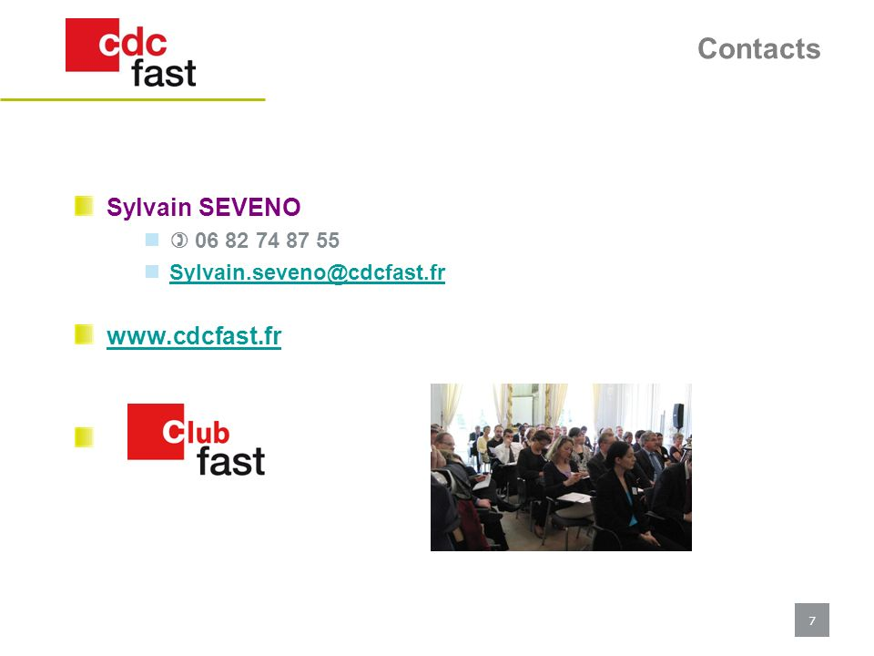 Contacts Sylvain SEVENO www.cdcfast.fr  06 82 74 87 55