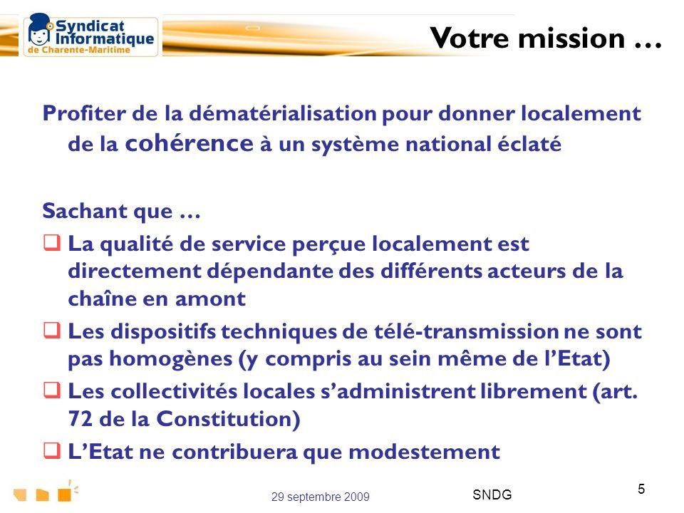 Votre mission … Profiter de la dématérialisation pour donner localement de la cohérence à un système national éclaté.
