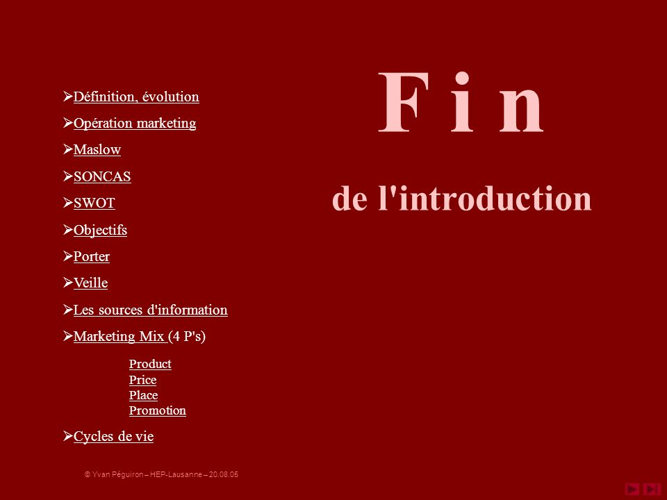 F i n de l introduction Définition, évolution Opération marketing