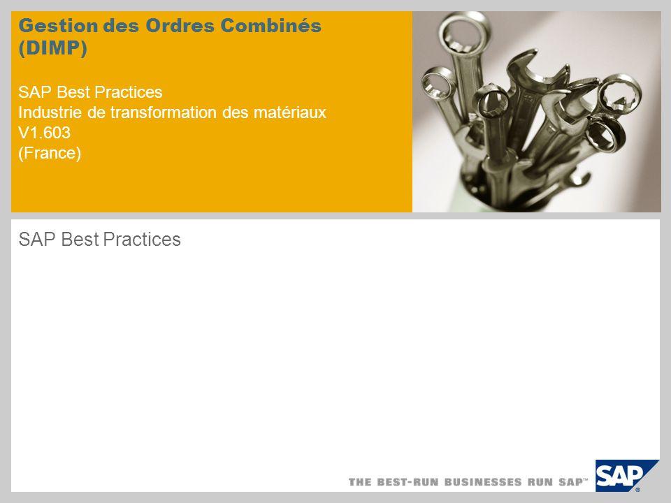 Gestion des Ordres Combinés (DIMP) SAP Best Practices Industrie de transformation des matériaux V1.603 (France)