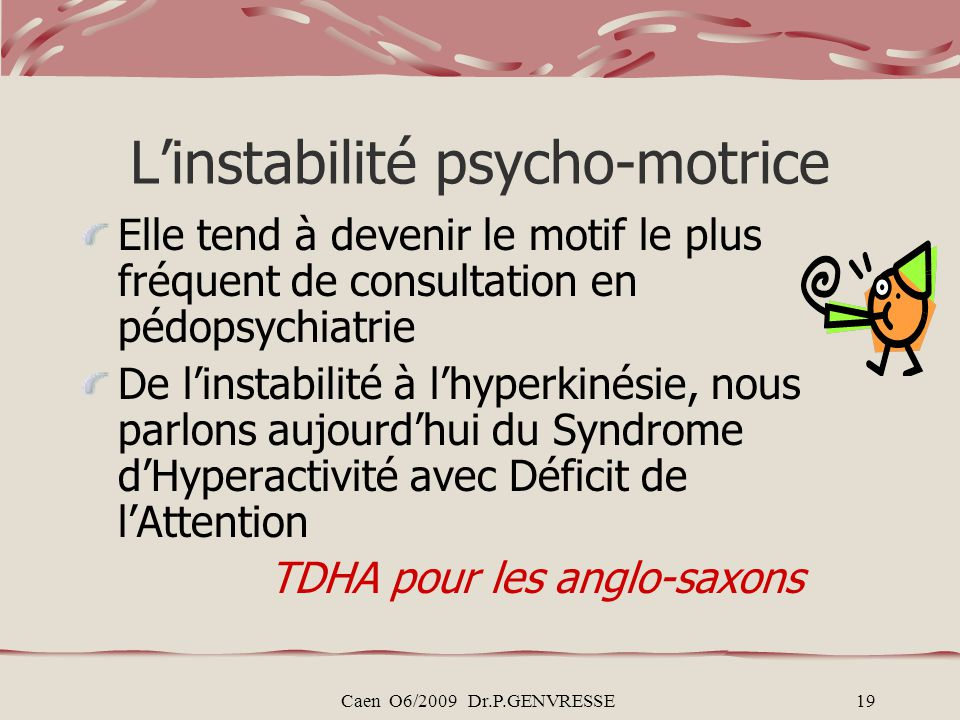 L'instabilité psycho-motrice