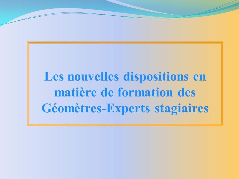 Les nouvelles dispositions en matière de formation des Géomètres-Experts stagiaires
