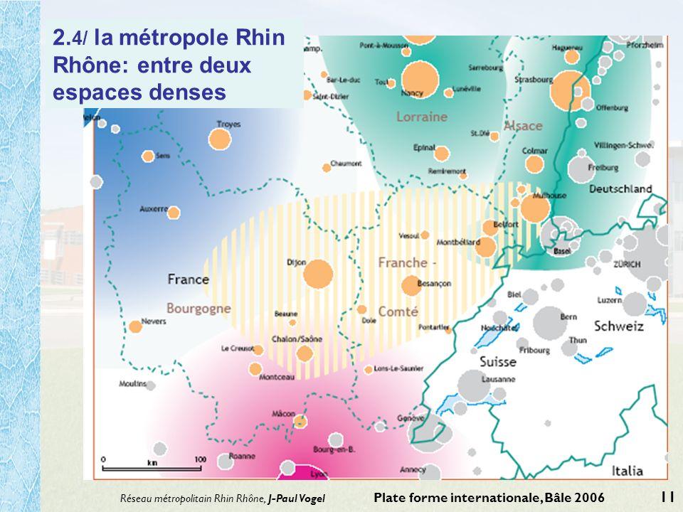 2.4/ la métropole Rhin Rhône: entre deux espaces denses