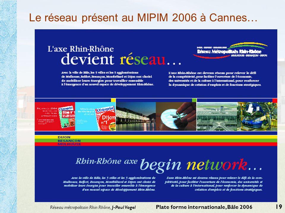 Le réseau présent au MIPIM 2006 à Cannes…