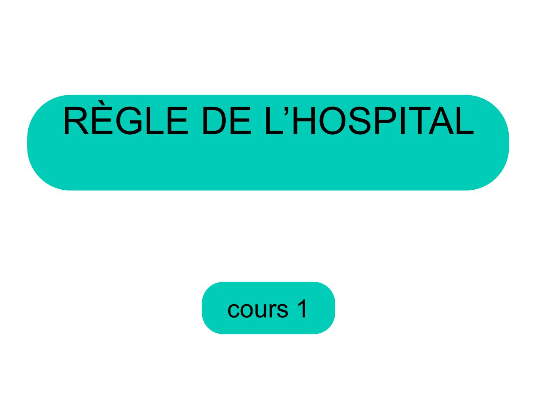 RÈGLE DE L'HOSPITAL cours 1
