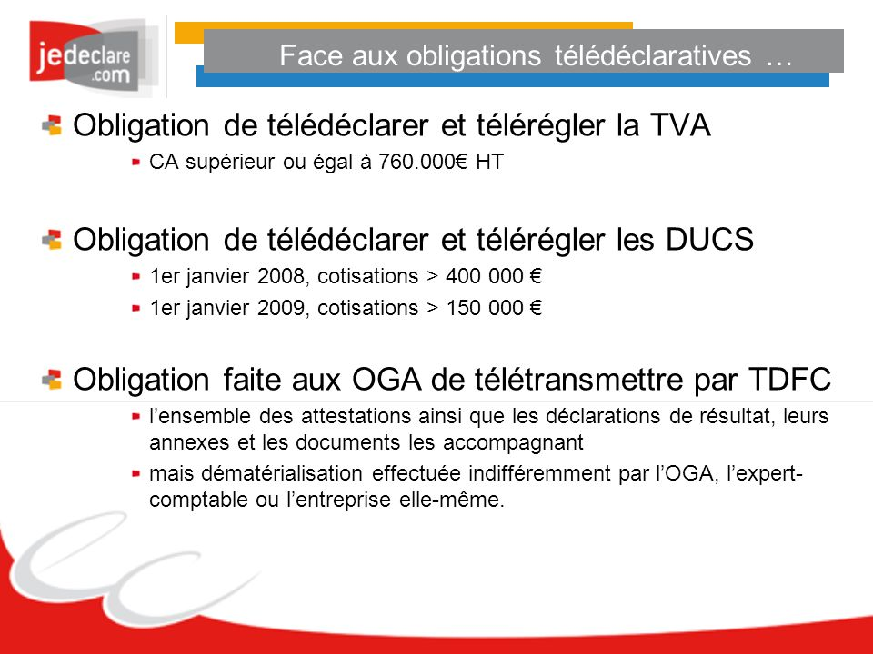 Face aux obligations télédéclaratives …